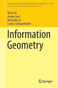 Information Geometry (Ergebnisse der Mathematik und ihrer Grenzgebiete. 3. Folge / A Series of Modern Surveys in Mathematics)-cover