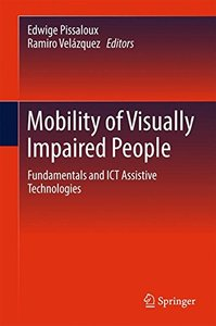 Mobility of Visually Impaired People: Fundamentals and ICT Assistive Technologies