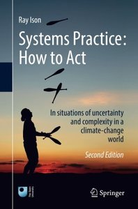 Systems Practice: How to Act: In situations of uncertainty and complexity in a climate-change world-cover