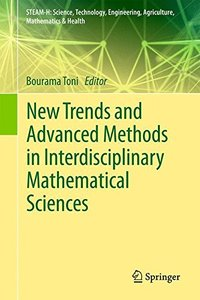 New Trends and Advanced Methods in Interdisciplinary Mathematical Sciences (STEAM-H: Science, Technology, Engineering, Agriculture, Mathematics & Health)