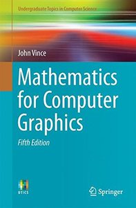 Mathematics for Computer Graphics (Undergraduate Topics in Computer Science)-cover