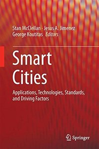 Smart Cities: Applications, Technologies, Standards, and Driving Factors