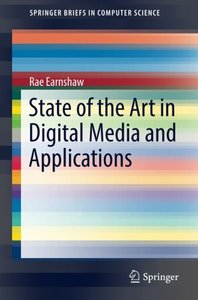 State of the Art in Digital Media and Applications (SpringerBriefs in Computer Science)-cover