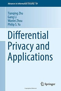 Differential Privacy and Applications (Advances in Information Security)-cover