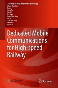 Dedicated Mobile Communications for High-speed Railway (Advances in High-speed Rail Technology)