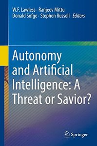 Autonomy and Artificial Intelligence: A Threat or Savior?-cover