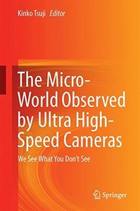 The Micro-World Observed by Ultra High-Speed Cameras: We See What You Don't See-cover