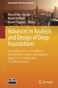 Advances in Analysis and Design of Deep Foundations: Proceedings of the 1st GeoMEast International Congress and Exhibition, Egypt 2017 on Sustainable Civil Infrastructures-cover
