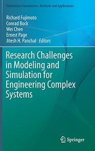 Research Challenges in Modeling and Simulation for Engineering Complex Systems (Simulation Foundations, Methods and Applications)
