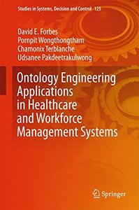 Ontology Engineering Applications in Healthcare and Workforce Management Systems (Studies in Systems, Decision and Control)