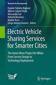 Electric Vehicle Sharing Services for Smarter Cities: The Green Move project for Milan: from service design to technology deployment (Research for Development)-cover