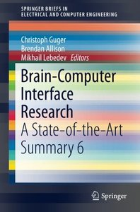 Brain-Computer Interface Research: A State-of-the-Art Summary 6 (SpringerBriefs in Electrical and Computer Engineering)-cover