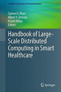 Handbook of Large-Scale Distributed Computing in Smart Healthcare (Scalable Computing and Communications)-cover