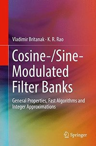 Cosine-/Sine-Modulated Filter Banks: General Properties, Fast Algorithms and Integer Approximations