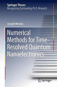 Numerical Methods for Time-Resolved Quantum Nanoelectronics (Springer Theses)