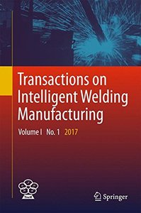 Transactions on Intelligent Welding Manufacturing: Volume I No. 1  2017-cover