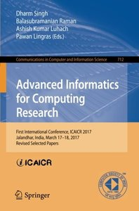 Advanced Informatics for Computing Research: First International Conference, ICAICR 2017, Jalandhar, India, March 17–18, 2017, Revised Selected Papers ... in Computer and Information Science)-cover