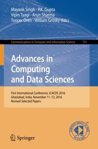Advances in Computing and Data Sciences: First International Conference, ICACDS 2016, Ghaziabad, India, November 11-12, 2016, Revised Selected Papers ... in Computer and Information Science)-cover