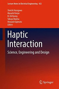 Haptic Interaction: Science, Engineering and Design (Lecture Notes in Electrical Engineering)-cover