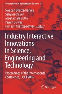 Industry Interactive Innovations in Science, Engineering and Technology: Proceedings of the International Conference, I3SET 2016 (Lecture Notes in Networks and Systems)-cover