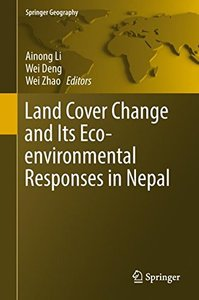 Land Cover Change and Its Eco-environmental Responses in Nepal (Springer Geography)-cover