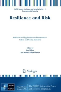Resilience and Risk: Methods and Application in Environment, Cyber and Social Domains (NATO Science for Peace and Security Series C: Environmental Security)-cover