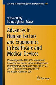 Advances in Human Factors and Ergonomics in Healthcare and Medical Devices: Proceedings of the AHFE 2017 International Conferences on Human Factors ... in Intelligent Systems and Computing)-cover