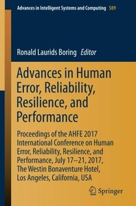 Advances in Human Error, Reliability, Resilience, and Performance: Proceedings of the AHFE 2017 International Conference on Human Error, Reliability, ... in Intelligent Systems and Computing)-cover