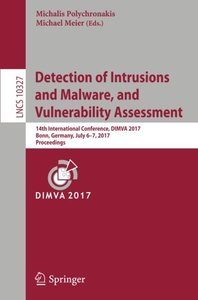 Detection of Intrusions and Malware, and Vulnerability Assessment: 14th International Conference, DIMVA 2017, Bonn, Germany, July 6-7, 2017, Proceedings (Lecture Notes in Computer Science)-cover
