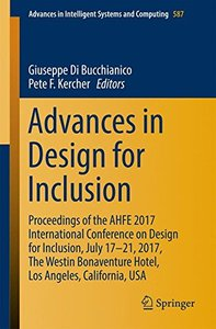 Advances in Design for Inclusion: Proceedings of the AHFE 2017 International Conference on Design for Inclusion, July 17–21, 2017, The Westin ... in Intelligent Systems and Computing)-cover