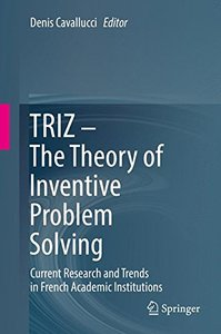 TRIZ – The Theory of Inventive Problem Solving: Current Research and Trends in French Academic Institutions-cover