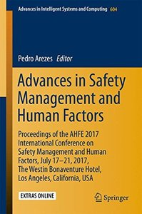 Advances in Safety Management and Human Factors: Proceedings of the AHFE 2017 International Conference on Safety Management and Human Factors, July ... in Intelligent Systems and Computing)-cover
