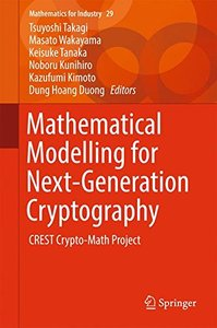 Mathematical Modelling for Next-Generation Cryptography: CREST Crypto-Math Project (Mathematics for Industry)