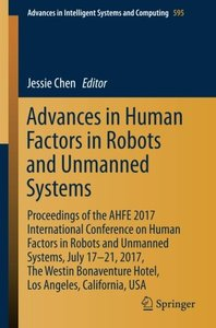 Advances in Human Factors in Robots and Unmanned Systems: Proceedings of the AHFE 2017 International Conference on Human Factors in Robots and ... in Intelligent Systems and Computing)-cover