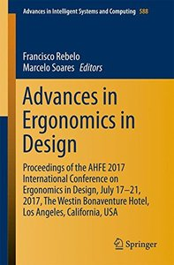 Advances in Ergonomics in Design: Proceedings of the AHFE 2017 International Conference on Ergonomics in Design, July 17-21, 2017, The Westin ... in Intelligent Systems and Computing)-cover