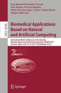 Biomedical Applications Based on Natural and Artificial Computing: International Work-Conference on the Interplay Between Natural and Artificial ... Part II (Lecture Notes in Computer Science)-cover
