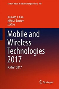 Mobile and Wireless Technologies 2017: ICMWT 2017 (Lecture Notes in Electrical Engineering)-cover