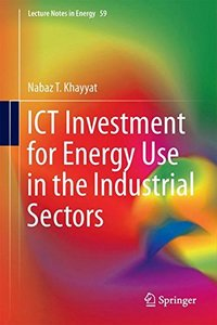 ICT Investment for Energy Use in the Industrial Sectors (Lecture Notes in Energy)
