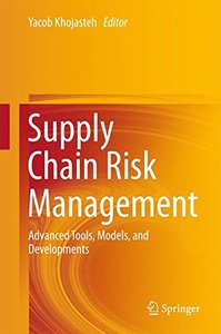Supply Chain Risk Management: Advanced Tools, Models, and Developments-cover