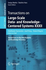 Transactions on Large-Scale Data- and Knowledge-Centered Systems XXXII: Special Issue on Big Data Analytics and Knowledge Discovery (Lecture Notes in Computer Science)-cover