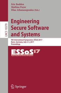 Engineering Secure Software and Systems: 9th International Symposium, ESSoS 2017, Bonn, Germany, July 3-5, 2017, Proceedings (Lecture Notes in Computer Science)-cover
