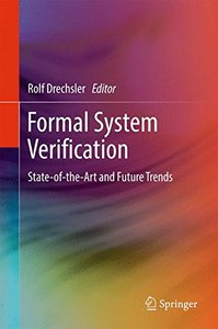 Formal System Verification: State-of the-Art and Future Trends