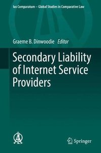 Secondary Liability of Internet Service Providers (Ius Comparatum - Global Studies in Comparative Law)-cover