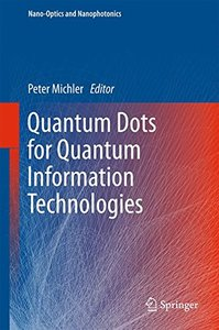 Quantum Dots for Quantum Information Technologies (Nano-Optics and Nanophotonics)