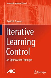 Iterative Learning Control: An Optimization Paradigm (Advances in Industrial Control)