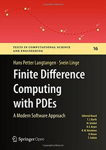 Finite Difference Computing with PDEs: A Modern Software Approach (Texts in Computational Science and Engineering)