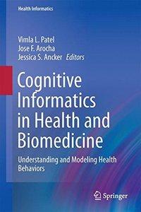 Cognitive Informatics in Health and Biomedicine: Understanding and Modeling Health Behaviors (Health Informatics)-cover
