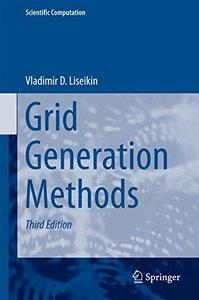 Grid Generation Methods (Scientific Computation)-cover