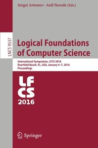 Logical Foundations of Computer Science: International Symposium, LFCS 2016, Deerfield Beach, FL, USA, January 4-7, 2016. Proceedings (Lecture Notes in Computer Science)-cover
