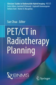PET/CT in Radiotherapy Planning (Clinicians' Guides to Radionuclide Hybrid Imaging)-cover